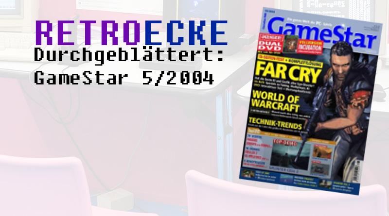 Retroecke #1 Durchgeblättert: GAMESTAR 5/2004