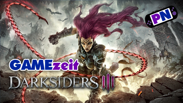 GAMEzeit #4: Darksiders 3 nach Patch 1.05 – Community Forderungen!