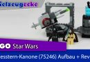 LEGO® STAR WARS  Todesstern-Kanone (75246) Aufbau + Review