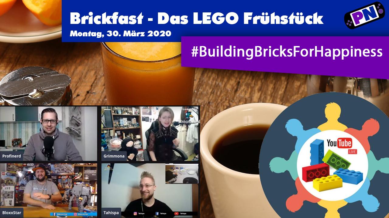 Brickfast – Das Building Bricks for Happiness Frühstück / Montag, 30.03.2020