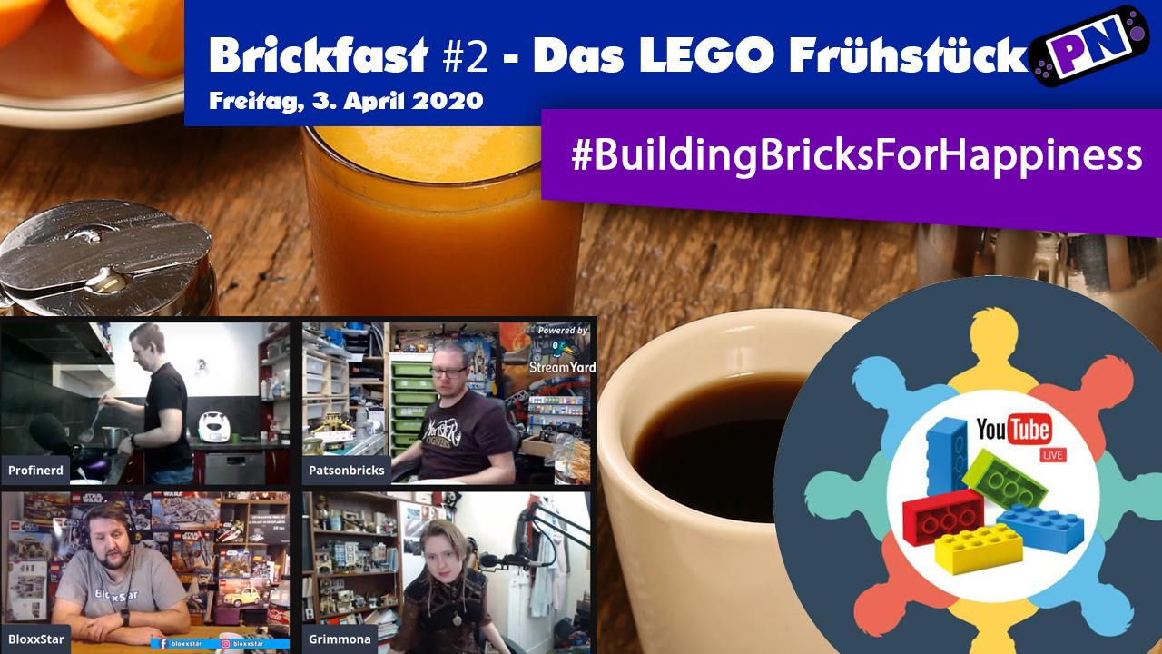 Brickfast #2 – Das Building Bricks for Happiness Frühstück / Freitag, 3.4.2020