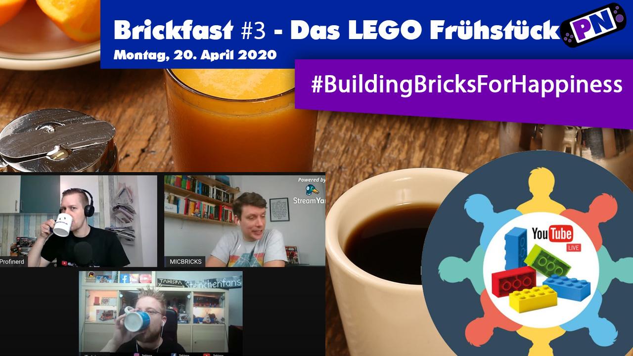 Brickfast #3 – Das Building Bricks for Happiness Frühstück / Montag, 20.04.2020