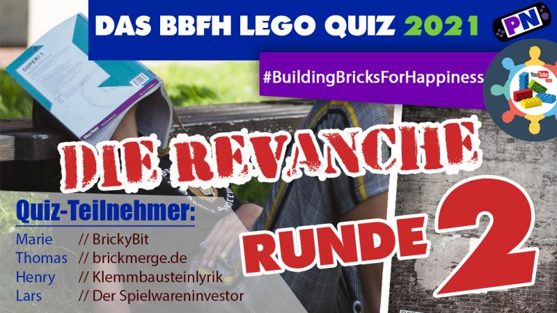 DAS GROSSE QUIZ – RUNDE 2 – mit Henry, BrickyBit, Lars und Thomas #BuildingBricksForHappiness