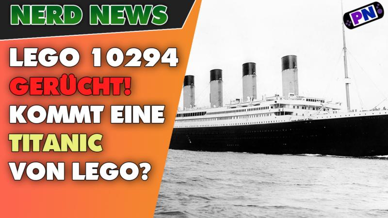 AUFGETAUCHT: Gerücht zur R.M.S. TITANIC von LEGO als Größtes Set aller Zeiten?! (10294)