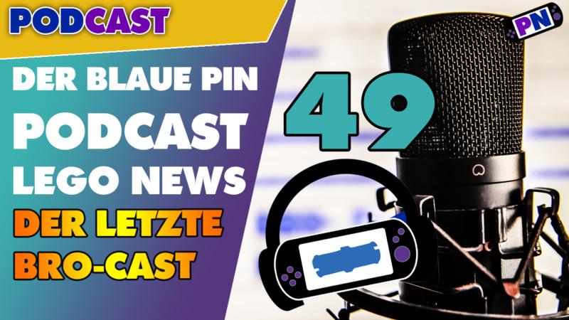 #49 Der letzte Bro Cast – Dein LEGO Podcast