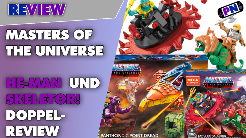 He-Man ist so cool! Masters of the Universe Klemmbaustein Sets von Mega Construx im Review!